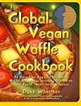 The Global Vegan Waffle Cookbook: 82...