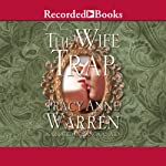 The Wife Trap: A Novel (       UNABRIDGED) by Tracy Anne Warren Narrated by Bianca Amato