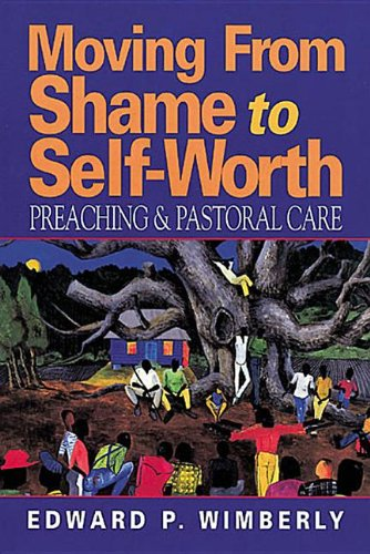 Moving From Shame to Self-Worth: Preaching & Pastoral...
