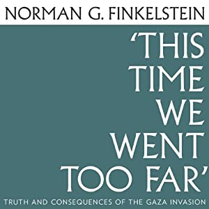 This Time We Went Too Far | [Norman G. Finkelstein]
