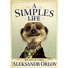 A Simples Life  The Life and Times of Aleksandr Orlov