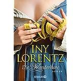 """Die Wanderhurevon """"Iny Lorentz"""""""