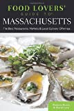 Food Lovers' Guide to® Massachusetts, 3rd: The Best Restaurants, Markets & Local Culinary Offerings (Food Lovers' Series)