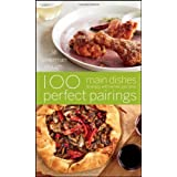 100 Perfect Pairings: Main Dishes to Enjoy with Wines You Love ~ Jill Silverman Hough