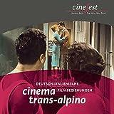 Image de Cinema trans-alpino: Deutsch-italienische Filmbeziehungen (Katalog zu CineFest)