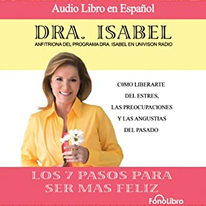Los 7 pasos para ser mas feliz (Dramatized) Audiobook