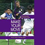 Alfred Galustian Make Your Move: Proven Drills to Sharpen Skills