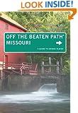 Missouri Off the Beaten Path®: A Guide To Unique Places (Off the Beaten Path Series)
