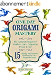 Origami: One Day Origami Mastery: The...