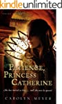 Patience, Princess Catherine: A Young...