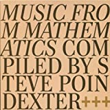 Music From Mathmatics:Compiled By Steve Poindexterby V/A