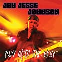 Johnson, Jay Jesse - Run with the Wolf [Audio CD]<br>$537.00