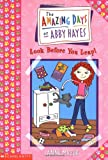 Amazing Days Of Abby Hayes, The #05: Look Before You Leap (0439178819) by Mazer, Anne