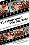 img - for The Hollywood War Machine: U.S. Militarism and Popular Culture book / textbook / text book