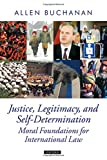 img - for Justice, Legitimacy, and Self-Determination: Moral Foundations for International Law (Oxford Political Theory) book / textbook / text book