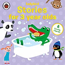 Stories for Three-Year-Olds Audiobook by  Ladybird Narrated by Nigel Pilkington, Roy McMillan, Sophie Aldred