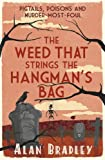 The Weed That Strings the Hangman's Bag (FLAVIA DE LUCE MYSTERY Book 2)