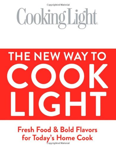 Cooking Light The New Way to Cook Light: Fresh Food & Bold Flavors for Today's Home Cook (A New Way To Cook compare prices)