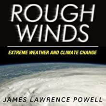 Rough Winds: Extreme Weather and Climate Change (       UNABRIDGED) by James Lawrence Powell Narrated by Mirron Willis