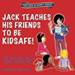 Jack Teaches His Friends to Be KidSaf...