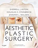Aesthetic Plastic Surgery: Expert Consult