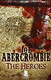 Joe Abercrombie The heroes