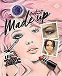 Made Up: 40+ easy make-up tutorials &...