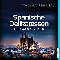 Spanische Delikatessen: Ein Barcelona-Krimi Hörbuch