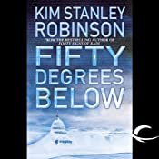Fifty Degrees Below: Science in the Capital, Book 2 | Kim Stanley Robinson
