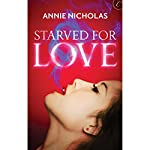 Starved for Love | Annie Nicholas