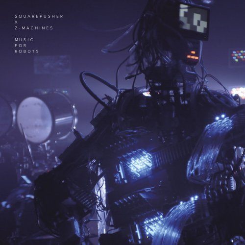 Squarepusher x Z-Machines : Music for Robots [アーティスト本人による解説付 / 国内盤] (BRE49)