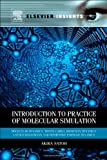 img - for Introduction to Practice of Molecular Simulation: Molecular Dynamics, Monte Carlo, Brownian Dynamics, Lattice Boltzmann and Dissipative Particle Dynamics (Elsevier Insights) book / textbook / text book