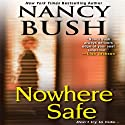 Nowhere Safe (       UNABRIDGED) by Nancy Bush Narrated by Kate Udall