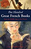 img - for One Hundred Great French Books: From the Middle Ages to the Present book / textbook / text book