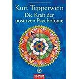 """Die Kraft der positiven Psychologievon """"Kurt Tepperwein"""""""
