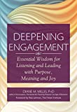 img - for Deepening Engagement: Essential Wisdom for Listening and Leading with Purpose, Meaning and Joy book / textbook / text book