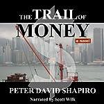 The Trail of Money | Peter David Shapiro