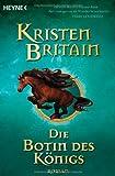 Reiter-Trilogie 02. Die Botin des Königs (3453532996) by Kristen Britain