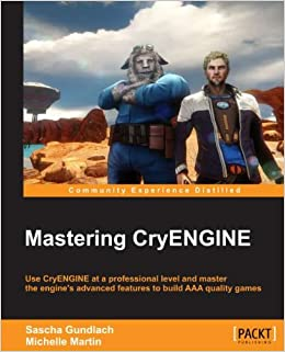 "Front Cover of the book ""Mastering CryENGINE"" showing Rick and Hubert"