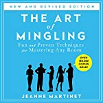 The Art of Mingling: Fun and Proven Techniques for Mastering Any Room | Jeanne Martinet