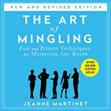 The Art of Mingling: Fun and Proven Techniques for Mastering Any Room | Livre audio Auteur(s) : Jeanne Martinet Narrateur(s) : Jeanne Martinet
