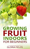 Grow Fruits Indoors For Beginners: Enjoy Seasonal Fruits All Year Round With This Guide.