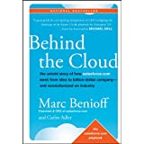Behind the Cloud: The Untold Story of How Salesforce.com Went from Idea to Billion-Dollar Company-and Revolutionized an Industry ~ Marc Benioff