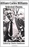 Selected Poems (William Carlos Williams) by Williams, William Carlos unknown Edition [Paperback(1985)]