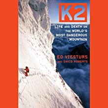 K2: Life and Death on the World's Most Dangerous Mountain (       UNABRIDGED) by Ed Viesturs, David Roberts Narrated by Fred Sanders