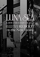 LUNA SEA A DOCUMENTARY FILM OF 20th ANNIVERSARY WORLD TOUR REBOOT -to the New Moon-[初回限定スペシャルパッケージ盤] [DVD](在庫あり。)