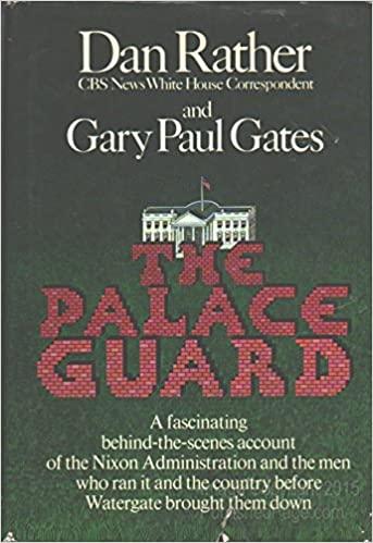 The Palace Guard [By] Dan Rather and Gary Paul Gates