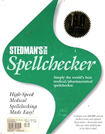 STEDMAN'S PLUS SPELLCHECKER Simply the World's Best Medical / Pharmaceutical Spellchecker (VERSION 6.0)