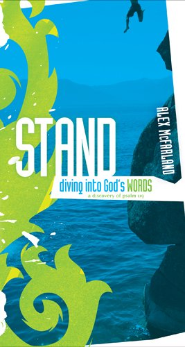 Stand: Diving into God's Words: A Discovery of Psalm 119, Alex McFarland