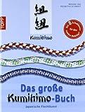 Das große Kumihimo-Buch: Japanische Flechtkunst